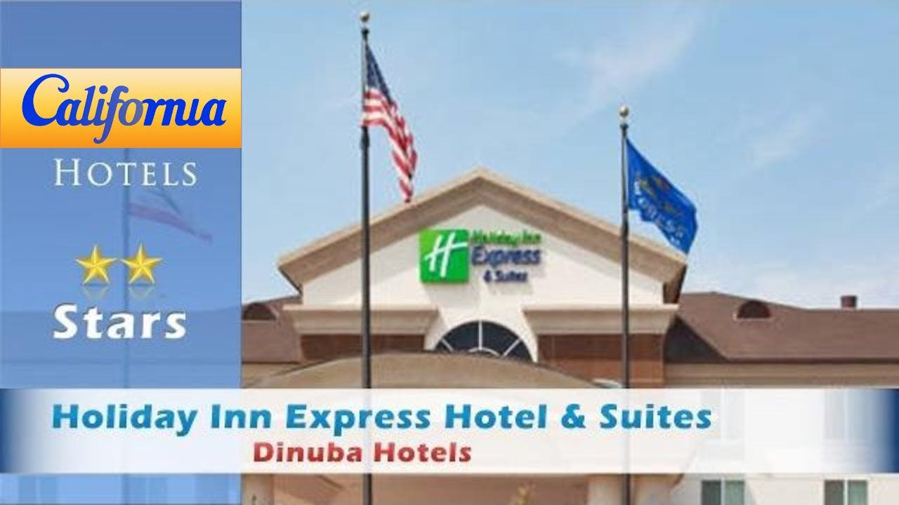 Holiday Inn Express Hotel Suites Dinuba West Hotels California