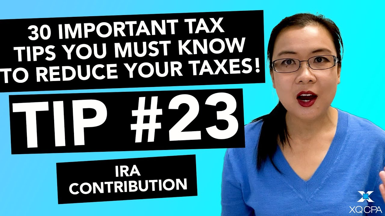 30 Important Tax Tips You Must Know to Reduce Your Taxes! - #23 IRA Contribution