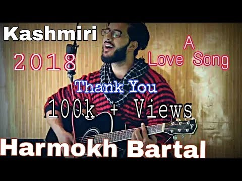 Harmokh Bartal Kashmiri Song Cover by Akib Mir || Love Song || Latest 2018
