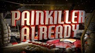 Painkiller Already 83 w/ Murka Durka