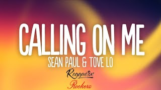 Sean Paul, Tove Lo - Calling On Me (Reggaeton Rockerz Remix)