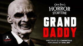 "HORROR STORYTIME: ""Granddaddy"" Creepypasta"