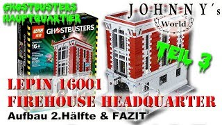 Teil 3 - Lepin 16001 Ghostbusters Headquarter - 2 .Teilaufbau + FAZIT - Review in Deutsch-