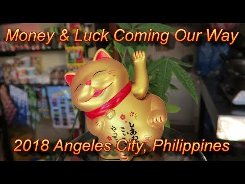 Money & Luck Coming Our Way : 2018 Angeles City, Philippines