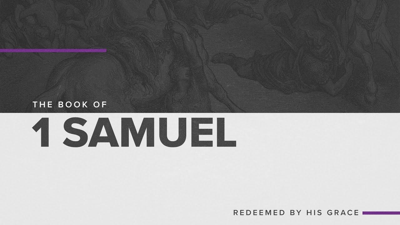 Book of 1 Samuel  (7/11/21)