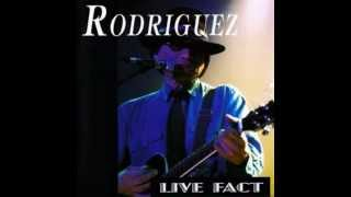 Rodriguez - MEDLEY - Rich Folks Hoax/Only Good For Conversation/I Wonder