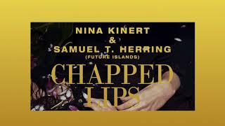 Nina Kinert - Chapped Lips (feat. Samuel T. Herring/Future Islands) (Official Audio)