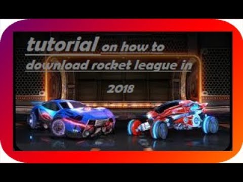 how to download rocket league for free pc 2018 - YouTube