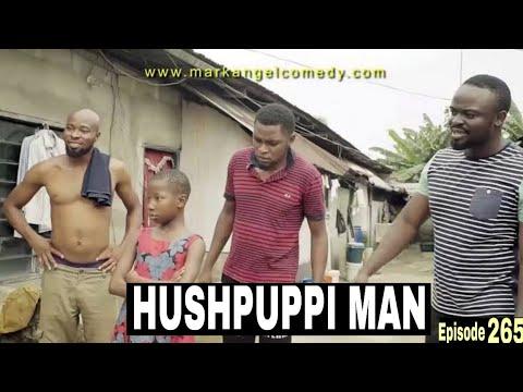 HUSHPUPPI MAN (Mark Angel Comedy)(La Springs Comedy)(Episode 265)