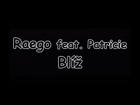 Raego feat. Patricie - Blíž | TEXT | Pavel Kozler