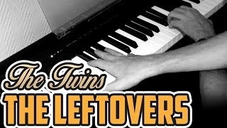 The Leftovers - The Twins - Piano Cover