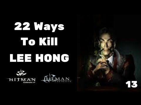 22 Ways To Kill Lee Hong #13 - Hitman Codename 47 & Hitman Contracts