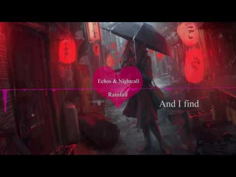 nightcore - Echos & Nightcall - Rainfall