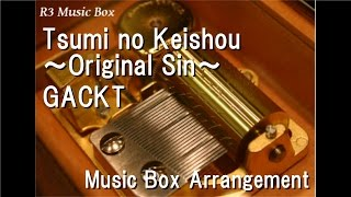 "Tsumi no Keishou ~Original Sin~/GACKT [Music Box] (Anime ""Trickster"" ED)"