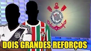 CORINTHIANS ANUNCIA MAIS DOIS REFORÇOS! - MERCADO DA BOLA