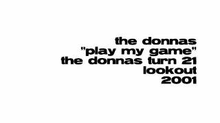 Watch Donnas Play My Game video