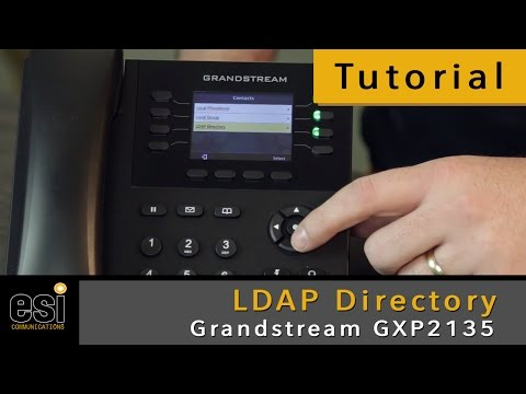 LDAP Directory - Grandstream Tutorials - ESI Communications