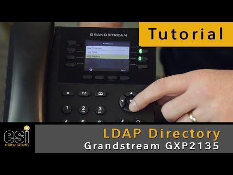 LDAP Directory - Grandstream Tutorials - ESI Communications