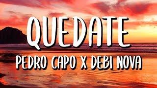 Debi Nova Ft.Pedro Capó - Quédate (Letra)