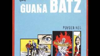 Guana Batz - I Feel So Blue