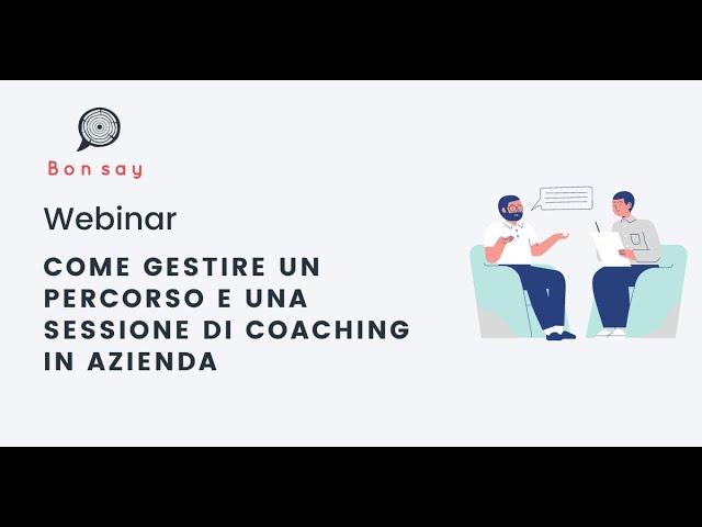 Come gestire un percorso e una sessione di coaching in azienda