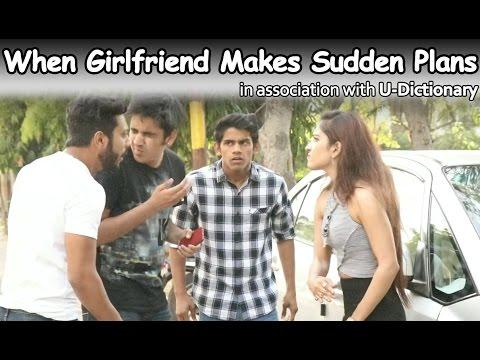 When Girlfriend Makes Sudden Plans (Good friend Vs Best Friends)   RealSHIT