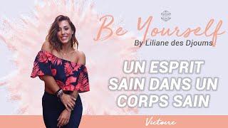 #7 : UN ESPRIT SAIN DANS UN CORPS SAIN | CONVERSATION INTIME  AVEC VICTORE FIT & LILIANE DES DJOUMS