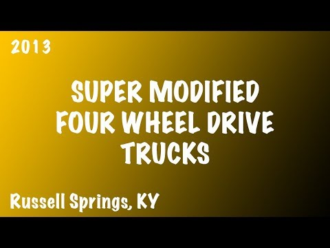 Super Modified Four Wheel Drive Trucks at Russell Springs, KY (6/7/13)