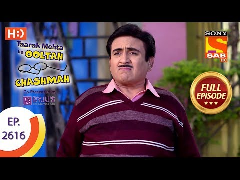 Taarak Mehta Ka Ooltah Chashmah - Ep 2616 - Full Episode - 5th December, 2018