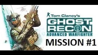 Ghost Recon Advanced Warfighter - Mission 1 Walkthrough (Playstation 2 Gameplay)