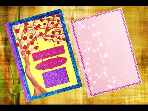 How to Decorate Project files with Cover page and Border || Cover page Decoration - 1