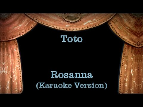 Toto - Rosanna - Lyrics (Karaoke Version)