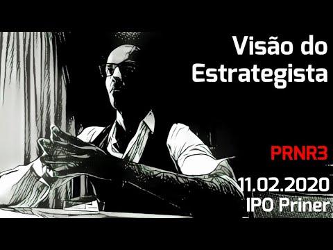 11.02.2020 - Visão do Estrategista - IPO Priner - PRNR3