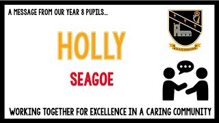 Message from our current Year 8 pupils – Holly