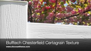 Bufftech Chesterfield Certagrain Vinyl Fence