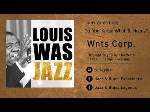 Louis Armstrong - Do You Know What It Means?