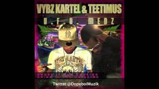 Vybz Kartel - U.F.O Medz (Ft.Teetimus) - November 2012