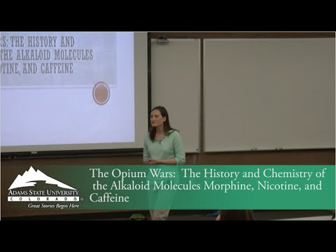 The Opium Wars: The History & Chemistry of Alkaloid Molecules - Dr. Renee Beeton - 2/11/15