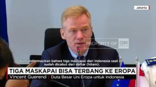 Dubes Uni Eropa: Batik Air, Citilink & Lion Air Boleh ke Eropa