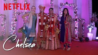 Chelsea Attends an Indian Wedding | Chelsea | Netflix