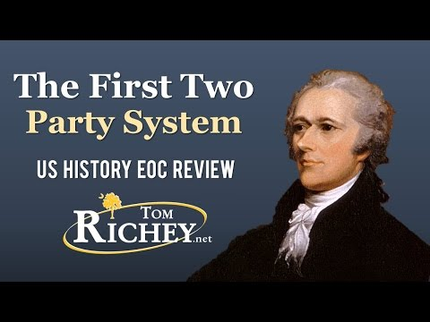 The First Two Party System (US History EOC Review - USHC 1.6)