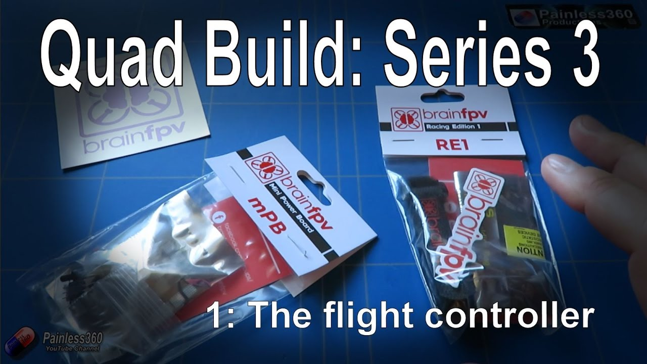 1 7) quad build series 3 introduction to the brainfpv re1 f4 flight