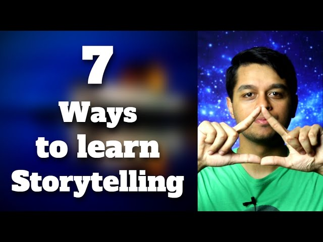 7 Unique Ways on How to Learn Storytelling