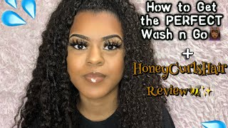 HOW TO GET THE PERFECT WASH N GO💦+ HoneyCurlzHair Review🐝✨| DaBlacRapunzel