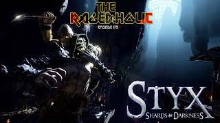 STYX: Shards of Darkness - The Rageaholic