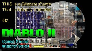 Diablo II - THIS Blizzard Game Is ACTUALLY Immortal #17 Relaxation Series