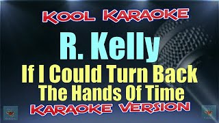 R.Kelly - If I Could Turn Back The Hands Of Time (Karaoke Version) VT