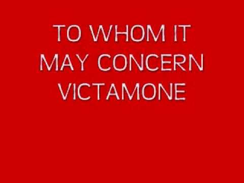 TO WHOM IT MAY CONCERN VICTAMONE.