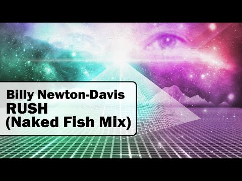 Billy Newton-Davis - Rush (Naked Fish Mix)