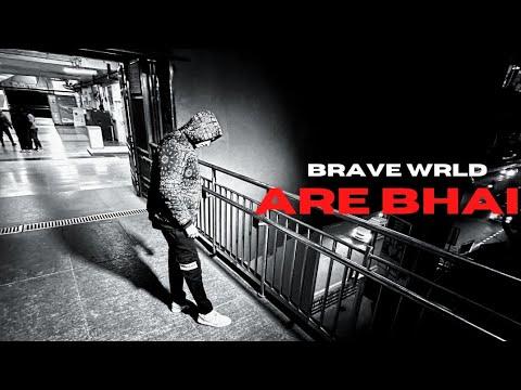 Download Brave Wrld - ARE BHAI